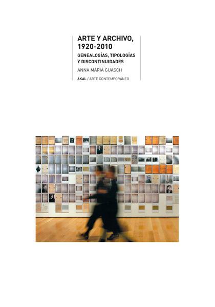 ARTE Y ARCHIVO, 1920-2010 : GENEALOGÍAS, TIPOLOGÍAS Y DISCONTINUIDADES