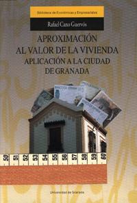 aproximacion al valor de la vivienda aplicacion a la ciudad de granada