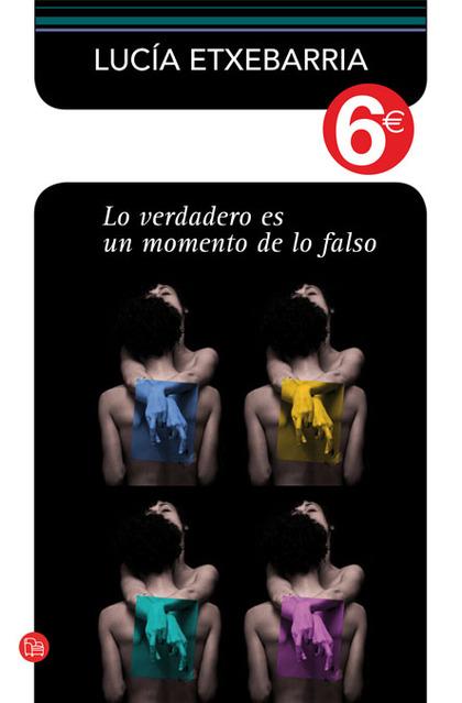 LO VERDADERO ES UN MOMENTO DE LO FALSO (6?) (BOLSILLO).