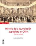 HISTORIA DE LA ACUMULACION CAPITALISTA EN CHILE (APUNTES DE CLASE)