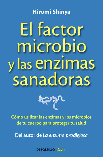 EL FACTOR MICROBIO Y LAS ENZIMAS SANADORAS