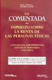 LEY COMENTADA DEL IMPUESTO SOBER LA RENTA DE LAS PERSONAS FÍSICAS: CON
