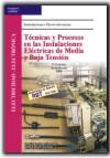 TÉCNICAS Y PROCESOS EN LAS INSTALACIONES ELÉCTRICAS DE MEDIA Y BAJA TE
