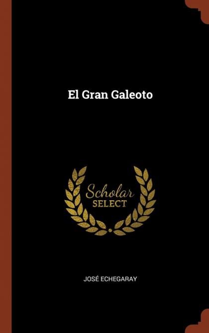 EL GRAN GALEOTO