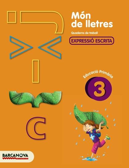 MÓN DE LLETRES, EXPRESSIÓ ESCRITA, 3 EDUCACIÓ PRIMÀRIA (BALEARES, CATALUÑA). QUADERN