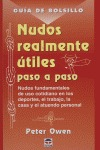 NUDOS REALMENTE ÚTILES PASO A PASO: NUDOS FUNDAMENTALES DE USO COTIDIA