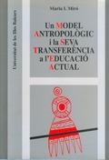 UN MODEL ANTROPOLÒGIC I LA SEVA TRANSFERÈNCIA A L´EDUCACIÓ ACTUAL : EL CAS D´ALGUNES NACIONS IN