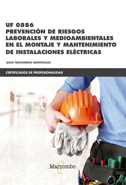 UF0886 PREVENCIÓN DE RIESGOS LABORALES Y MEDIOAMBIENTALES. EN EL MONTAJE Y MANTENIMIENTO DE INS