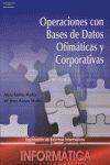 OPERACIONES CON BASES DE DATOS OFIMÁTICOS Y CORPORATIVOS