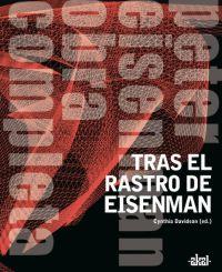 TRAS EL RASTRO DE EISENMAN: PETER EISENMAN : OBRA COMPLETA