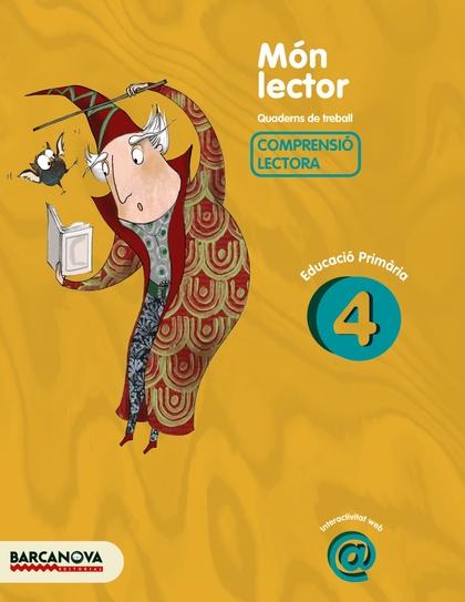 MÓN LECTOR, 4 EDUCACIÓ PRIMÀRIA (BALEARES, CATALUÑA). QUADERN DE TREBALL DE COMPRENSIÓ LECTORA