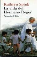 LA VIDA DEL HERMANO ROGER: FUNDADOR DE TAIZÉ