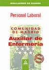 AUXILIARES DE ENFERMERÍA, GRUPO IV, PERSONAL LABORAL, COMUNIDAD DE MADRID. SIMULACROS DE EXAMEN