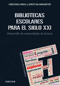 BIBLIOTECAS ESCOLARES PARA EL SIGLO XXI                                         DESARROLLO DE C