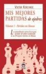 MIS MEJORES PARTIDAS DE AJEDREZ: PARTIDAS CON BLANCAS