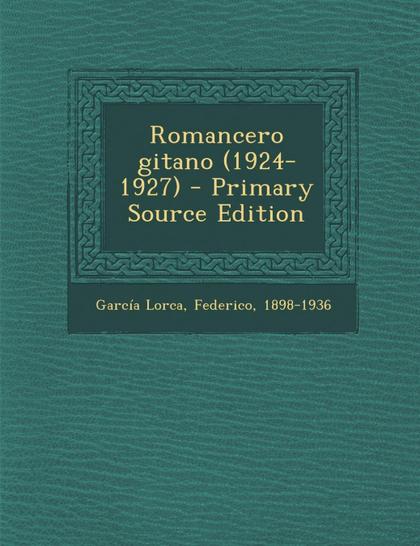 ROMANCERO GITANO (1924-1927) - PRIMARY SOURCE EDITION