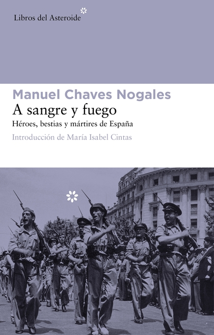 A SANGRE Y FUEGO. HÉROES, BESTIAS Y MÁRTIRES DE ESPAÑA