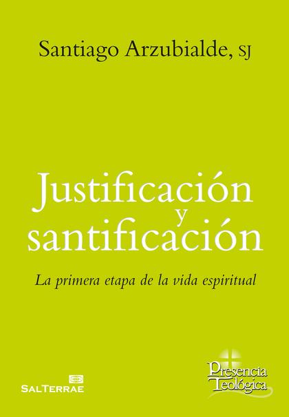 JUSTIFICACION Y SANTIFICACION (LA PRIMERA ETAPA DE VIDA...)