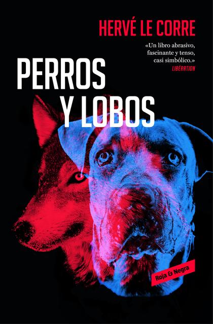 PERROS Y LOBOS.