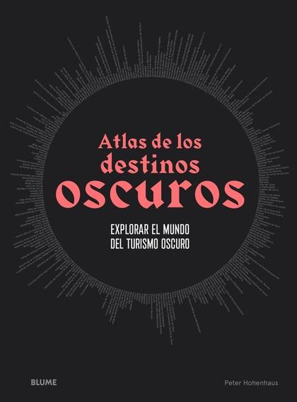 ATLAS DE LOS DESTINOS OSCUROS.