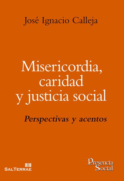 MISERICORDIA, CARIDAD Y JUSTICIA SOCIAL                                         PERSPECTIVAS Y
