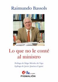 LO QUE NO LE CONTE AL MINISTRO