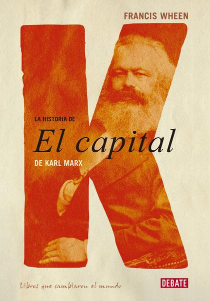 LA HISTORIA DE EL CAPITAL DE KARL MARX.