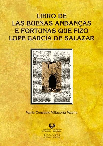 LIBRO DE LAS BUENAS ANDANÇAS E FORTUNAS QUE FIZO LOPE GARCÍA DE SALAZAR.