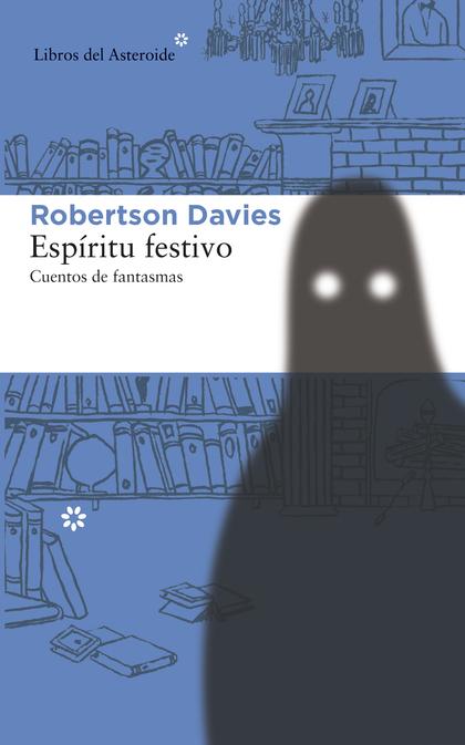 ESPÍRITU FESTIVO : CUENTOS DE FANTASMAS