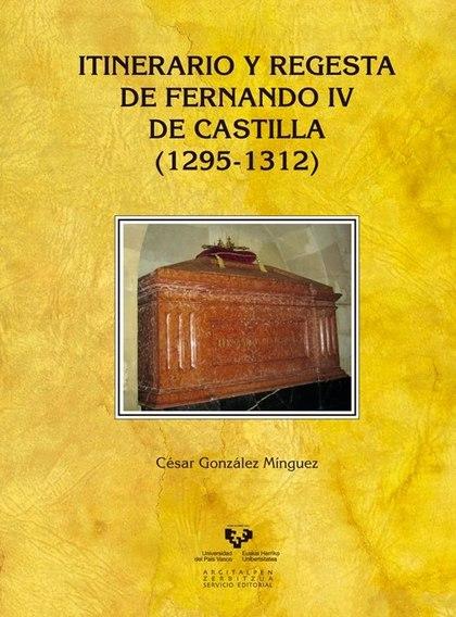 ITINERARIO Y REGESTA DE FERNANDO IV DE CASTILLA (1295-1312).