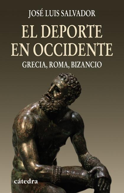 EL DEPORTE EN OCCIDENTE : GRECIA, ROMA, BIZANCIO