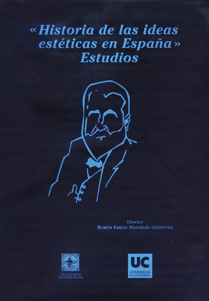 HISTORIA DE LAS IDEAS ESTÉTICAS EN ESPAÑA : ESTUDIOS