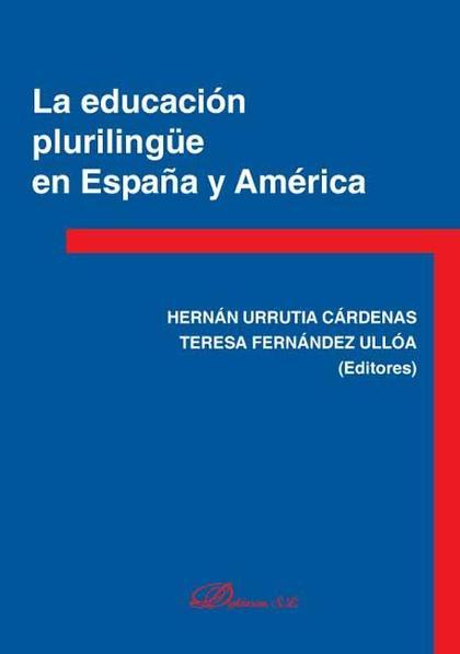 LA EDUCACIÓN PLURILÍNGÜE EN ESPAÑA Y AMÉRICA