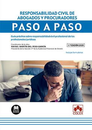 RESPONSABILIDAD CIVIL DE ABOGADOS Y PROCURADORES. PASO A PASO                   GUÍA PRÁCTICA S