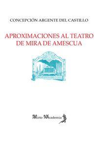 APROXIMACIONES AL TEATRO DE MIRA DE AMESCUA
