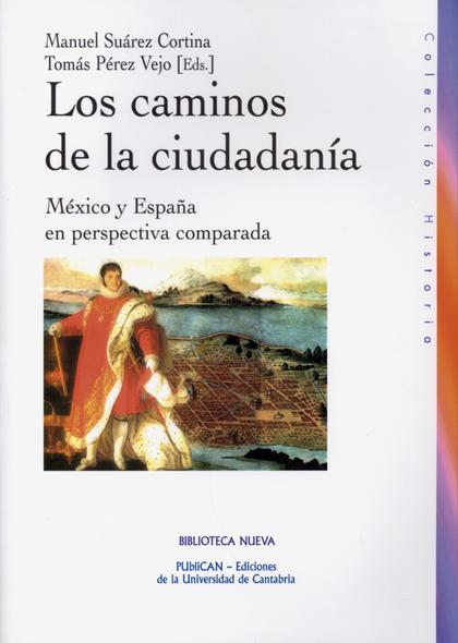 LOS CAMINOS DE LA CIUDADANÍA : MÉXICO Y ESPAÑA EN PERSPECTIVA COMPARADA
