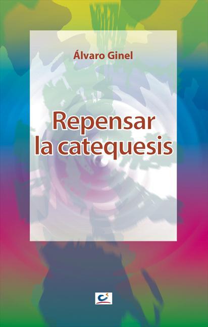 REPENSAR LA CATEQUESIS