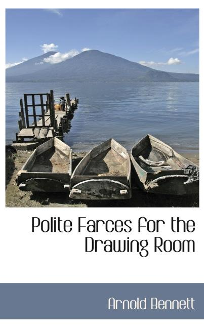 Polite Farces for the Drawing Room
