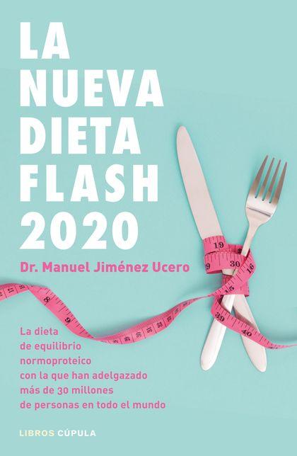 LA NUEVA DIETA FLASH 2020. LA DIETA DE EQUILIBRIO NORMOPROTEICO CON LA QUE HAN ADELGAZADO MÁS D