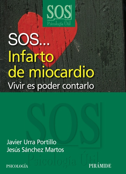 SOS-- INFARTO DE MIOCARDIO : VIVIR ES PODER CONTARLO