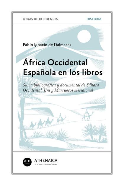 ÁFRICA OCCIDENTAL ESPAÑOLA EN LOS LIBROS                                        SUMA BIBLIOGRÁF