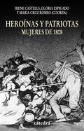 HEROÍNAS Y PATRIOTAS. MUJERES DE 1808. MUJERES DE 1808