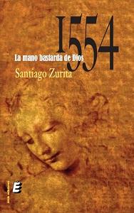 1554, LA MANO BASTARDA DE DIOS