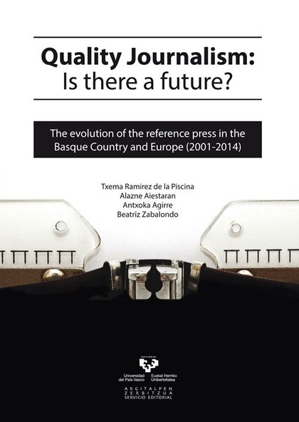 QUALITY JOURNALISM: IS THERE A FUTURE?. THE EVOLUTION OF THE REFERENCE PRESS IN THE BASQUE COUN