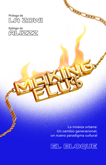 MAKING FLU$                                                                     LA MÚSICA URBAN