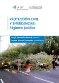 PROTECCIÓN CIVIL Y EMERGENCIAS : RÉGIMEN JURÍDICO