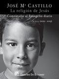 LA RELIGIÓN DE JESÚS (2012-2013) : COMENTARIO AL EVANGELIO DIARIO CICLO C
