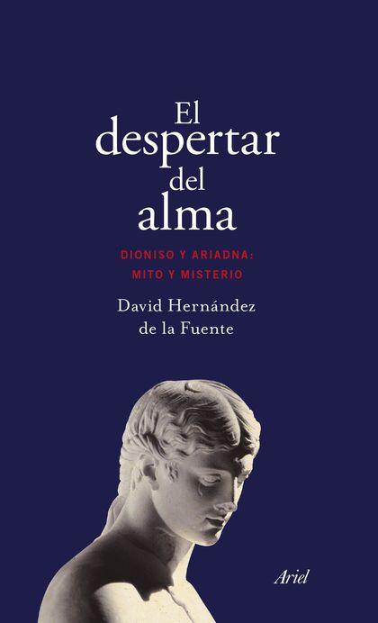 EL DESPERTAR DEL ALMA. DIONISO Y ARIADNA: MITO Y MISTERIO