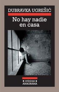 NO HAY NADIE EN CASA.