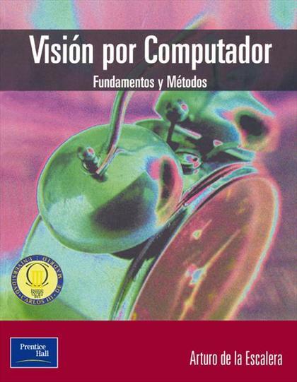 VISIÓN POR COMPUTADOR : FUNDAMENTOS Y MÉTODOS